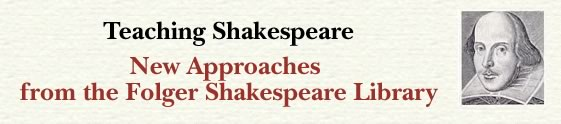 Teaching Shakespeare - New approaches from the Folger Shakespear Library for training teachers